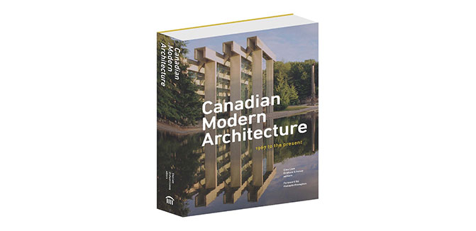 Canadian Modern Architecture: A Fifty Year Retrospective (1967-2017) - Architecture